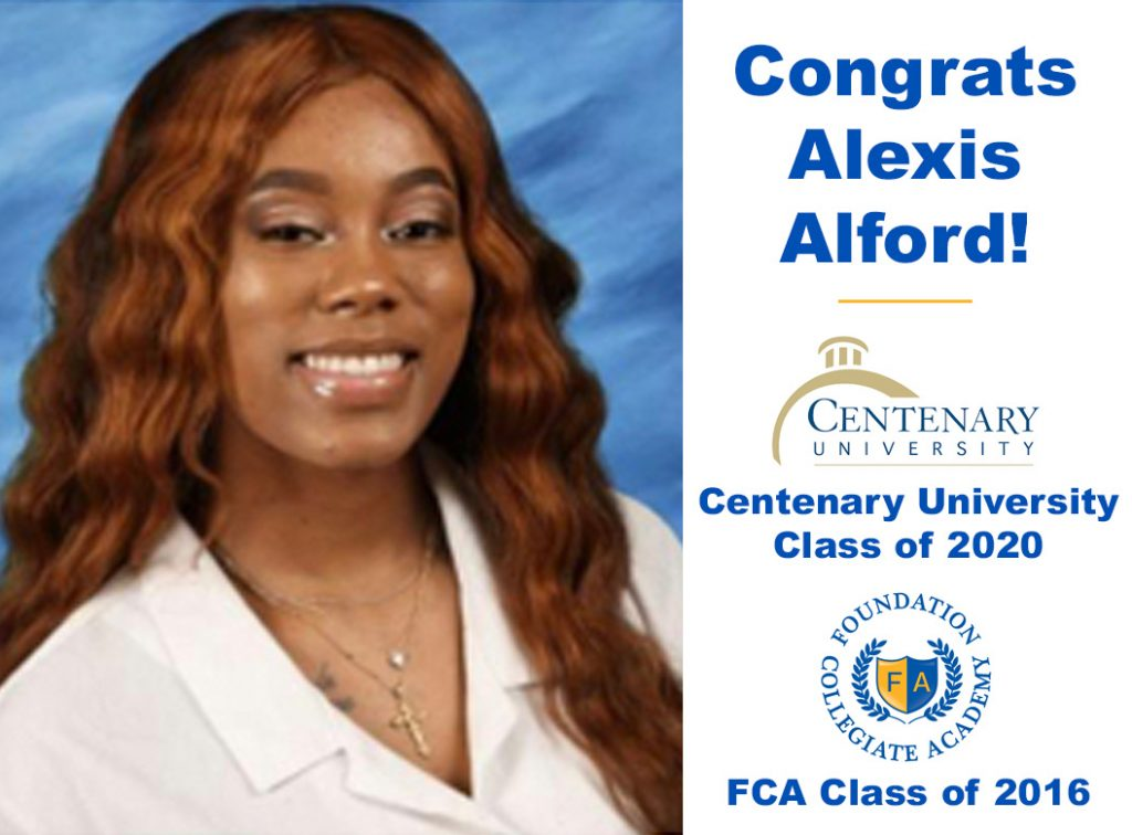 Congratulations to Alexis Alford, FCA Class of 2016 and Centenary University Class of 2020!