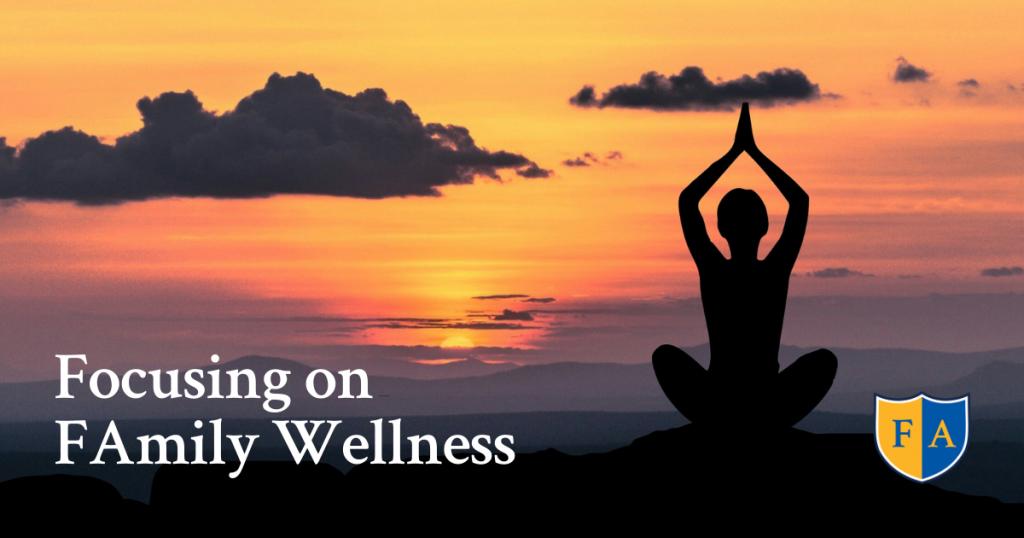 Focusing on FAmily Wellness